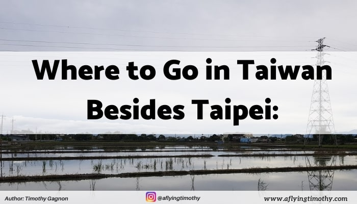 Cover image for my articles about where to go in taiwan besides taipei.